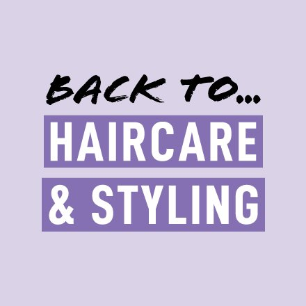 Back to… Haircare & Styling