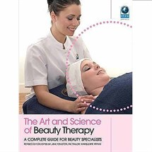 The Art and Science of Beauty Therapy : A Complete Guide for Beauty Specialists